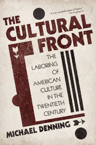 Cultural Front The Laboring of American Culture in the Twentieth Century 2nd 2010 9781844674640 Front Cover