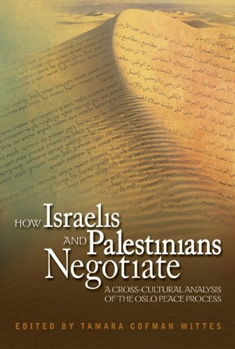 How Israelis and Palestinians Negotiate A Cross-Cultural Analysis of the Oslo Peace Process  2005 edition cover