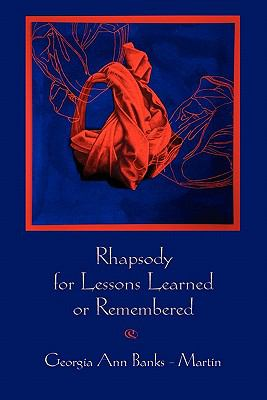 Rhapsody for Lessons Learned or Remembered  N/A 9781935514640 Front Cover