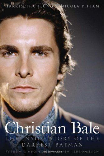 Christian Bale The Inside Story of the Darkest Batman  2012 edition cover