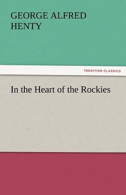 In the Heart of the Rockies  N/A 9783842465640 Front Cover