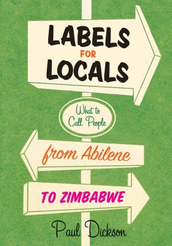 Labels for Locals What to Call People from Abilene to Zimbabwe  2006 9780060881641 Front Cover