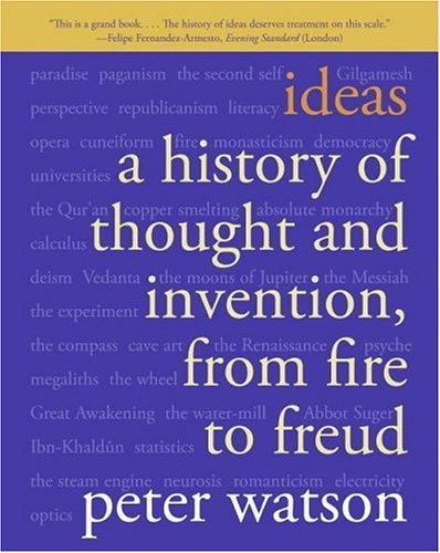 Ideas A History of Thought and Invention, from Fire to Freud N/A edition cover