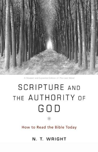 Scripture and the Authority of God How to Read the Bible Today N/A edition cover