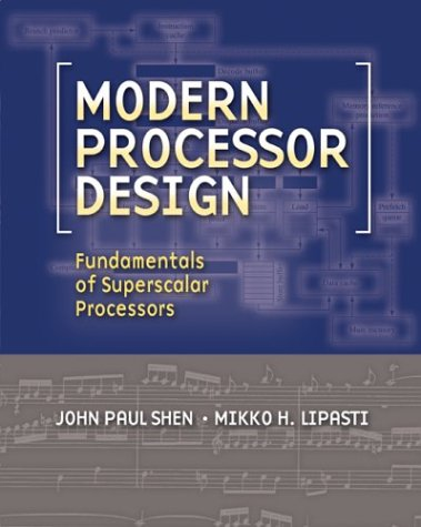 Modern Processor Design Fundamentals of Superscalar Processors  2005 9780070570641 Front Cover