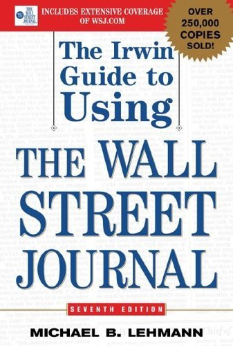 Irwin Guide to Using the Wall Street Journal  7th 2005 (Revised) edition cover