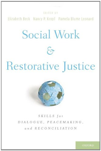 Social Work and Restorative Justice Skills for Dialogue, Peacemaking, and Reconciliation  2011 edition cover