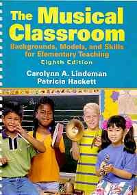Musical Classroom Backgrounds, Models, and Skills for Elementary Teaching with CD 8th 2010 edition cover