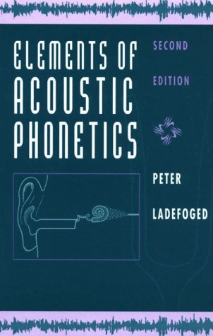 Elements of Acoustic Phonetics  2nd 1996 edition cover