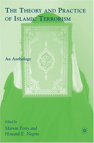 Theory and Practice of Islamic Terrorism An Anthology  2008 edition cover