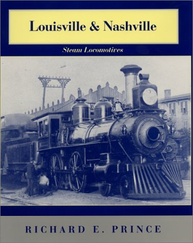 Louisville and Nashville Steam Locomotives, 1968 Revised Edition  196th 2001 (Revised) 9780253337641 Front Cover