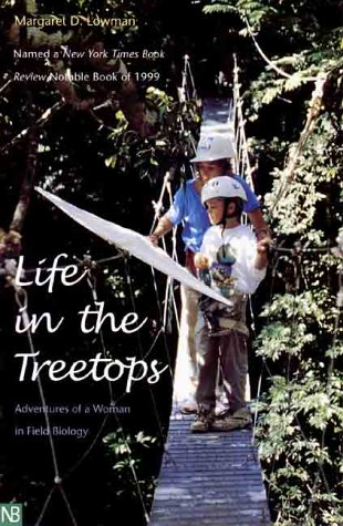 Life in the Treetops Adventures of a Woman in Field Biology  2000 edition cover