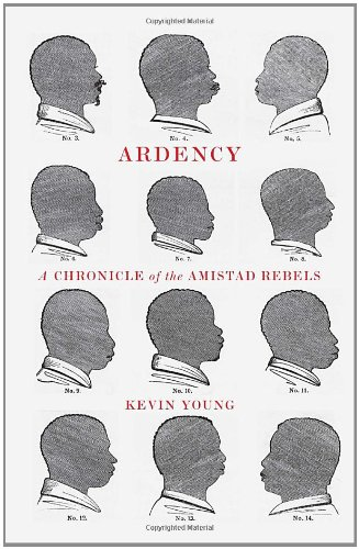 Ardency A Chronicle of the Amistad Rebels  2011 edition cover
