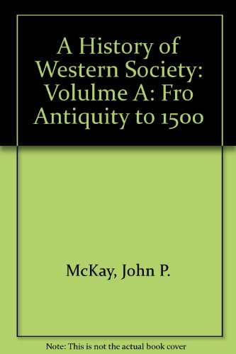 A History of Western Society: From Antiquity to 1500 8th 2005 9780312683641 Front Cover