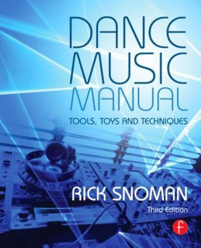 Dance Music Manual Tools, Toys, and Techniques 3rd 2014 (Revised) edition cover