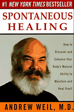 Spontaneous Healing How to Discover and Enhance Your Body's Natural Ability to Maintain and Heal Itself  1995 edition cover