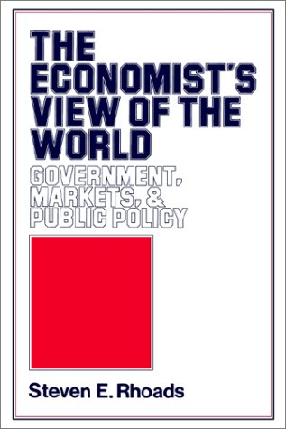 Economist's View of the World Government, Markets and Public Policy  1985 edition cover