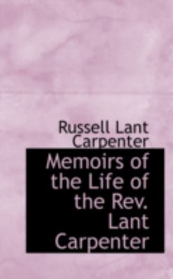 Memoirs of the Life of the Rev. Lant Carpenter:   2008 edition cover