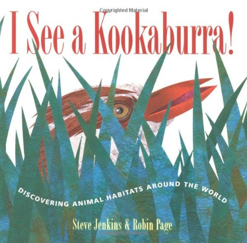 I See a Kookaburra! Discovering Animal Habitats Around the World  2005 9780618507641 Front Cover
