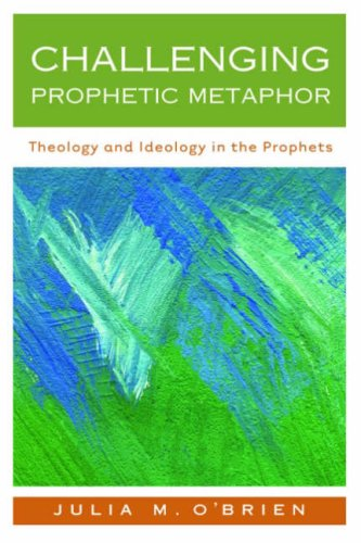 Challenging Prophetic Metaphor Theology and Ideology in the Prophets  2008 edition cover