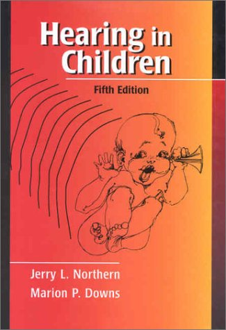 Hearing in Children  5th 2002 (Revised) 9780683307641 Front Cover