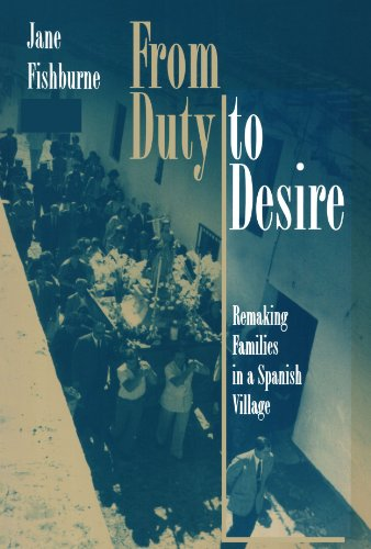 From Duty to Desire - Remaking Families in a Spanish Village   1997 edition cover