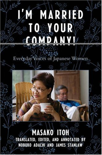 I'm Married to Your Company! Everyday Voices of Japanese Women  2007 edition cover