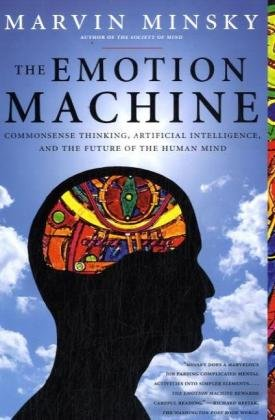 Emotion Machine Commonsense Thinking, Artificial Intelligence, and the Future of the Human Mind N/A edition cover