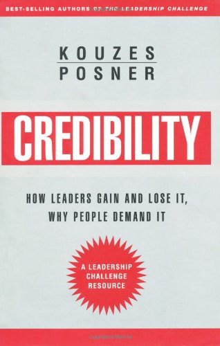 Credibility How Leaders Gain and Lose It, Why People Demand It 2nd 2003 (Revised) 9780787964641 Front Cover