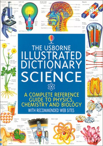 Usborne Illustrated Dictionary of Science A Complete Reference Guide to Physics, Chemistry and Biology  2001 edition cover