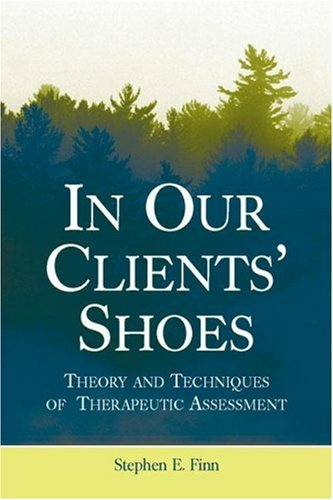 In Our Clients' Shoes Theory and Techniques of Therapeutic Assessment  2007 edition cover