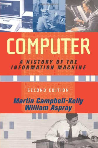 Computer A History of the Information Machine 2nd 2004 edition cover
