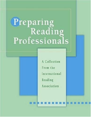 Preparing Reading Professionals A Collection from the Interational Reading Association  2004 edition cover