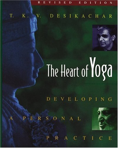 Heart of Yoga Developing a Personal Practice 2nd 1999 (Revised) 9780892817641 Front Cover