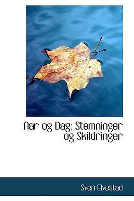 Aar Og Dag: Stemninger Og Skildringer  2009 edition cover