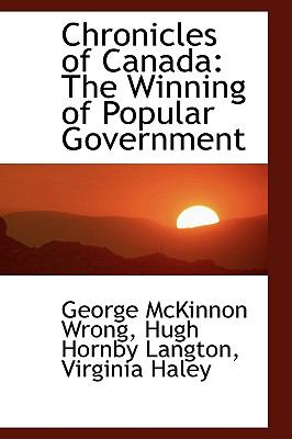 Chronicles of Canad : The Winning of Popular Government  2009 edition cover