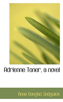 Adrienne Toner, a Novel  N/A 9781116758641 Front Cover