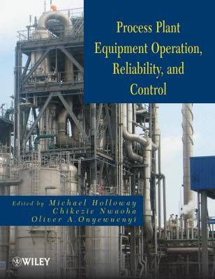 Process Plant Equipment Operation, Control, and Reliability  2012 9781118022641 Front Cover