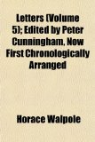 Letters; Edited by Peter Cunningham, Now First Chronologically Arranged N/A edition cover