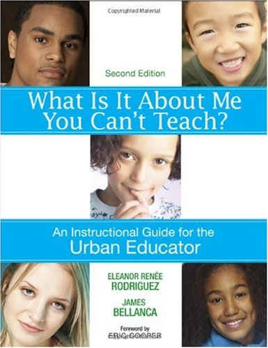 What Is It about Me You Can't Teach? An Instructional Guide for the Urban Educator 2nd 2007 (Revised) edition cover