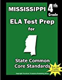 Mississippi 4th Grade ELA Test Prep Common Core Learning Standards N/A 9781484118641 Front Cover