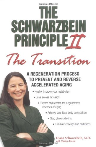 Schwarzbein Principle II, the Transition A Regeneration Program to Prevent and Reverse Accelerated Aging  2002 edition cover