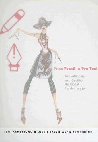 From Pencil to Pen Tool Understanding and Creating the Digital Fashion Image  2006 edition cover