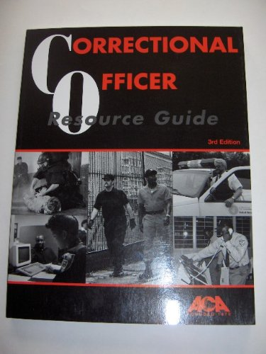 Correctional Officer Resource Guide  3rd 1997 9781569910641 Front Cover