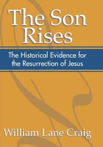 Son Rises Historical Evidence for the Resurrection of Jesus N/A edition cover