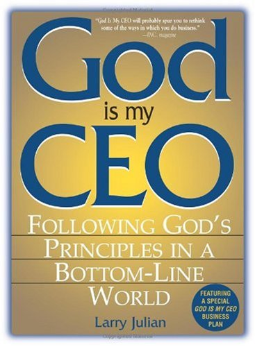 God Is My CEO Following God's Principles in a Bottom-Line World  2002 (Reprint) edition cover