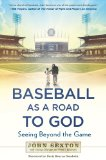 Baseball As a Road to God Seeing Beyond the Game N/A edition cover