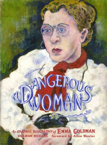Dangerous Woman The Graphic Biography of Emma Goldman  2007 edition cover