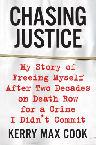 Chasing Justice My Story of Freeing Myself after Two Decades on Death Row for a Crime I Didn't Commit  2007 9780060574642 Front Cover