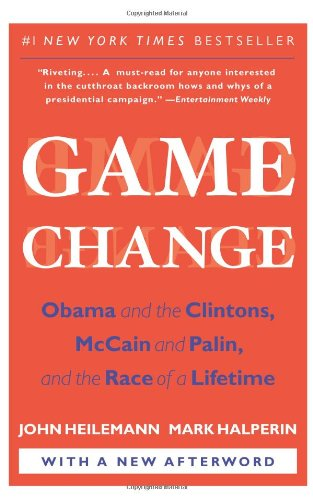 Game Change Obama and the Clintons, McCain and Palin, and the Race of a Lifetime N/A edition cover